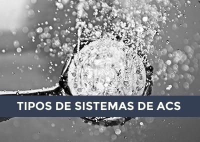 Tipos de sistemas de ACS: Diferencias, pros y contras