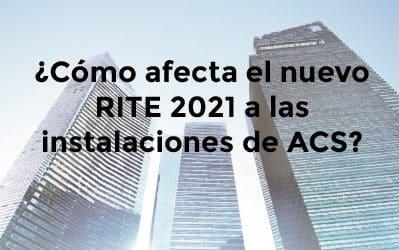 ¿En qué afecta el nuevo RITE 2021 a las instalaciones de agua caliente sanitaria (ACS)?