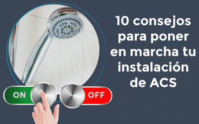 Los 10 consejos clave para poner en marcha tu instalación de ACS